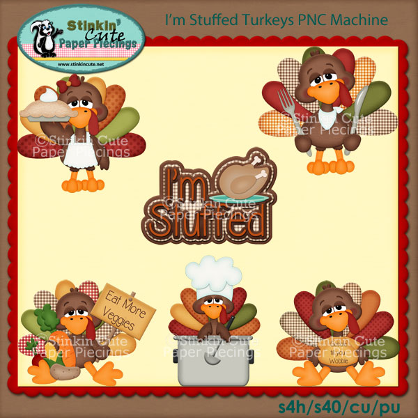 I'm Stuffed Turkeys PNC Machine