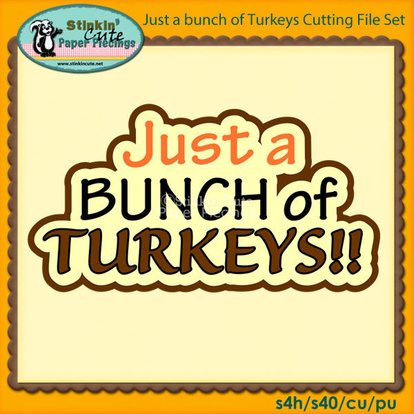 Just a bunch of Turkeys Cutting File Set