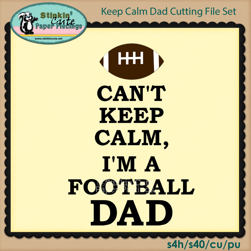 Keep Calm Dad Cutting File Set
