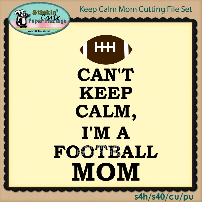 Keep Calm Mom Cutting File Set