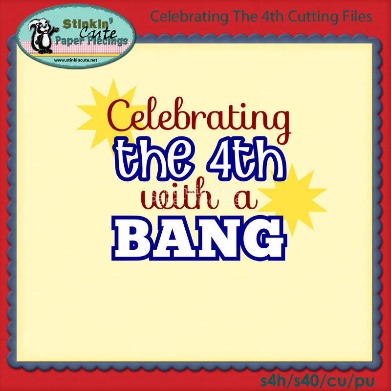 Celebrating The 4th Cutting File Set