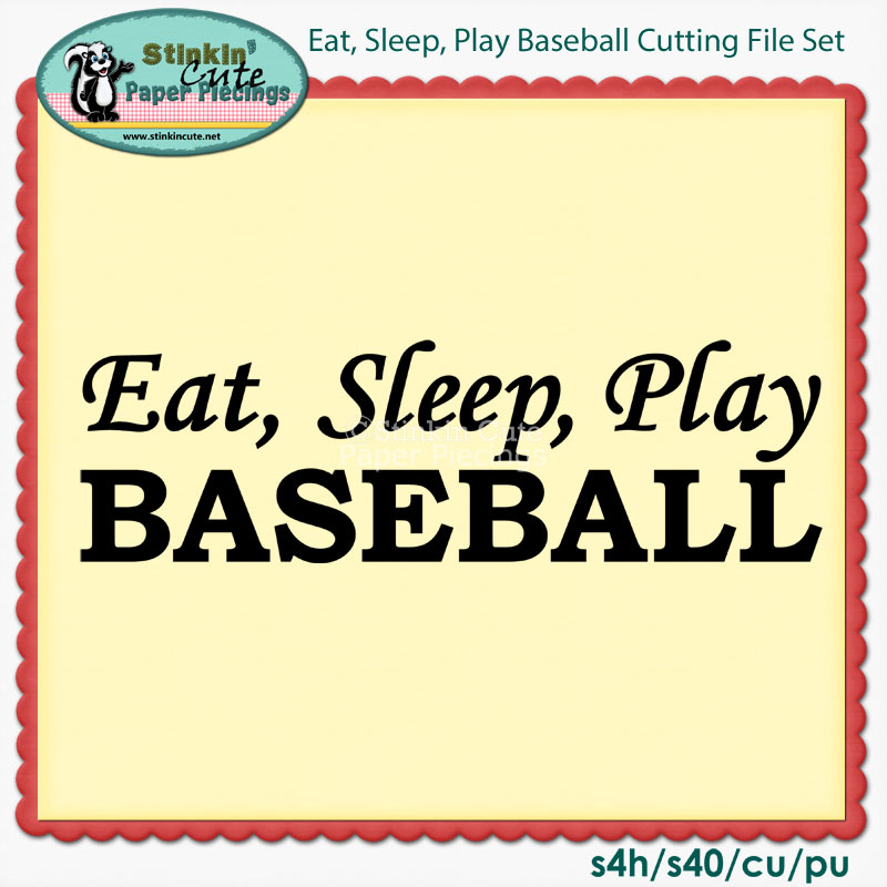 Eat, Sleep, Play Baseball Cutting File Set