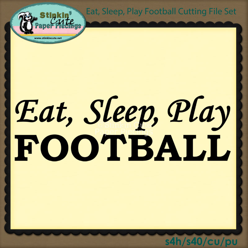 Eat, Sleep, Play Football Cutting File Set