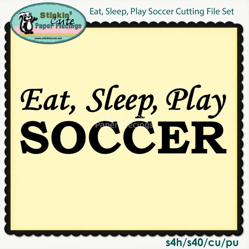 Eat, Sleep, Play Soccer Cutting File Set