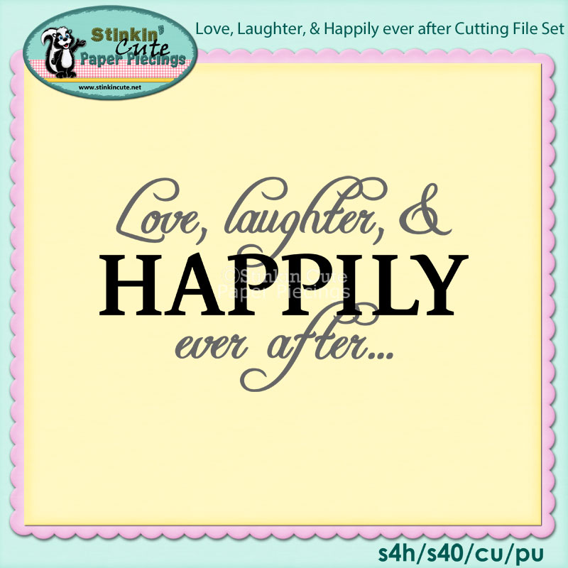 Love, Laughter, and happily ever after Cutting File Set