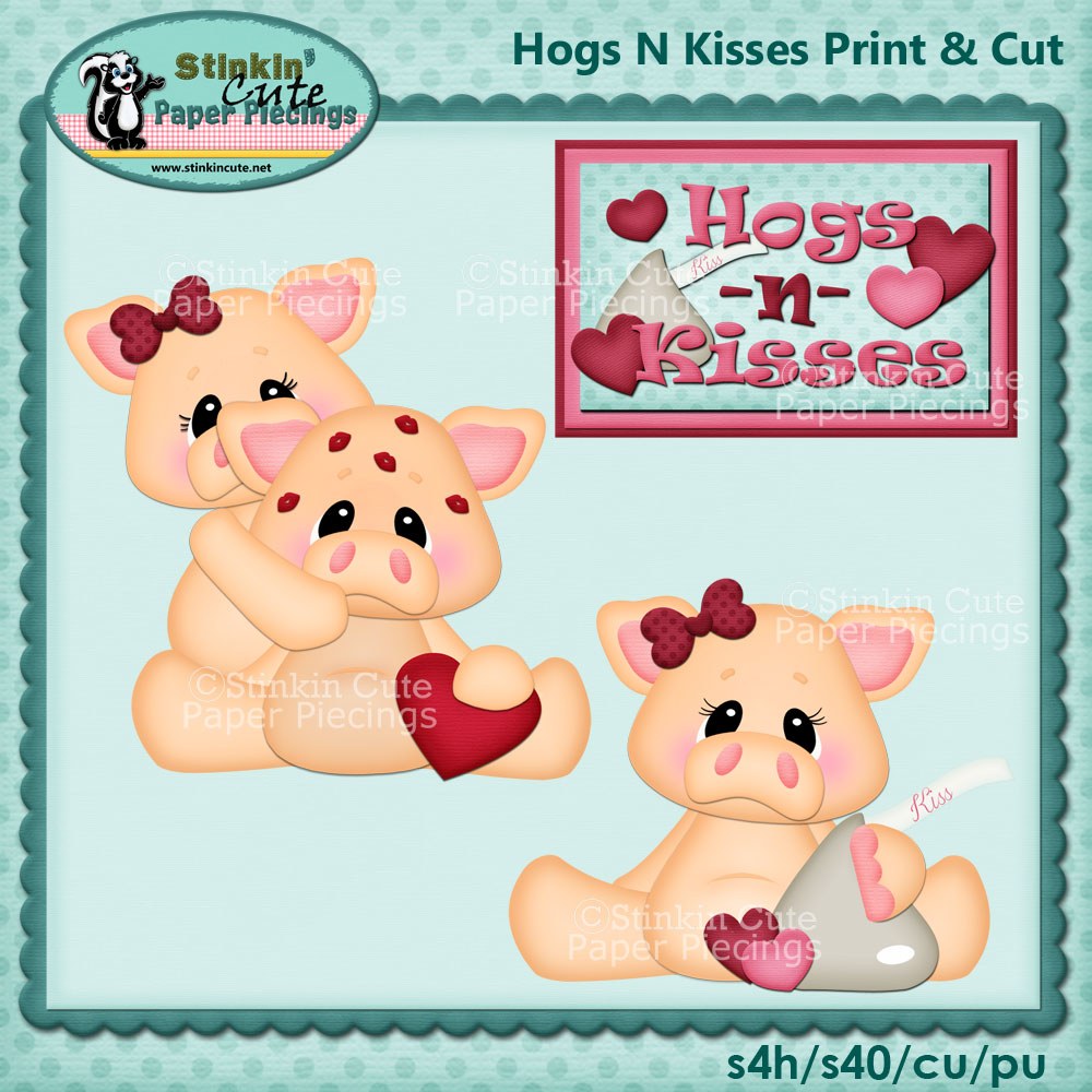 Hogs & Kisses Print and Cut