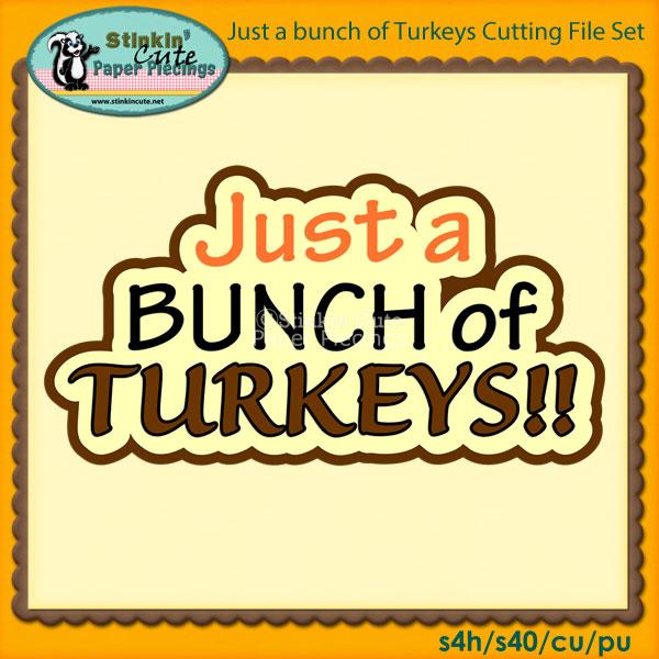 Just a bunch of Turkeys Cutting File Set