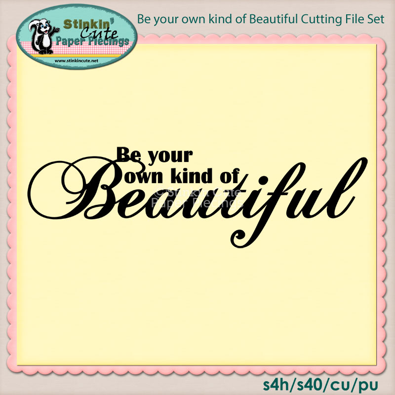 Be your own kind of Beautiful Cutting File Set