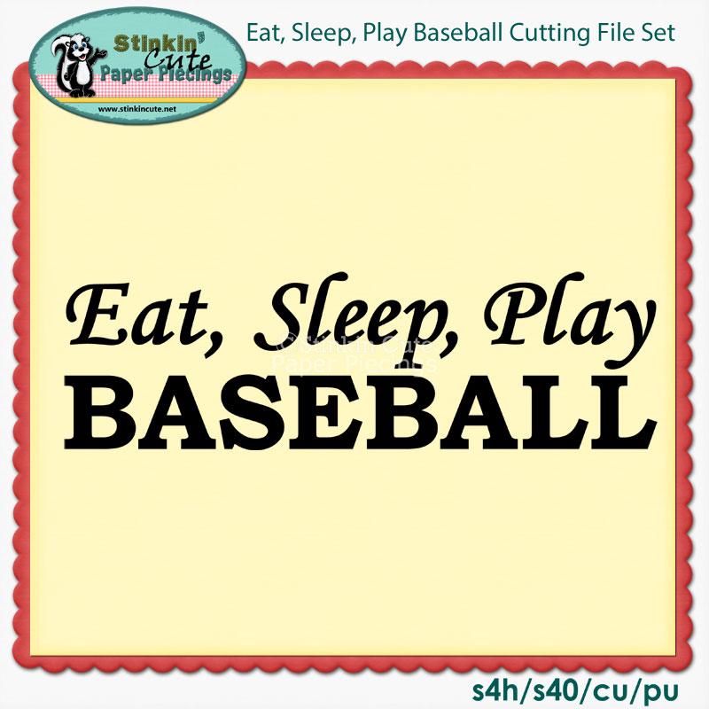 Eat, Sleep, Play Baseball Cutting File Set