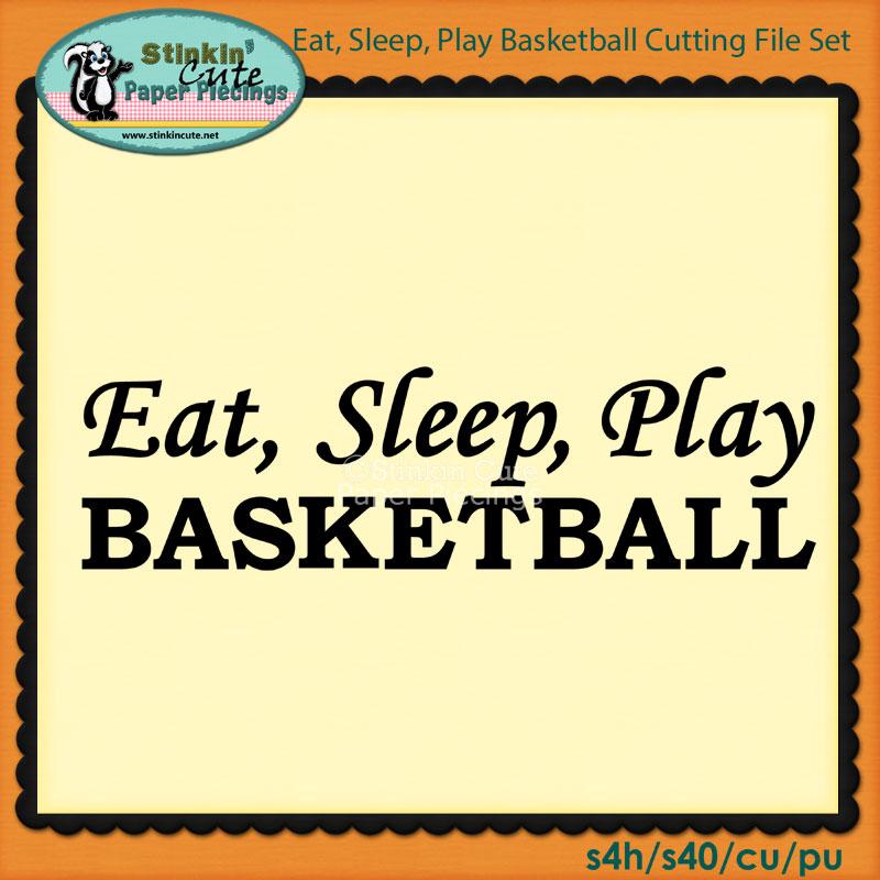 Eat, Sleep, Play Basketball Cutting File Set