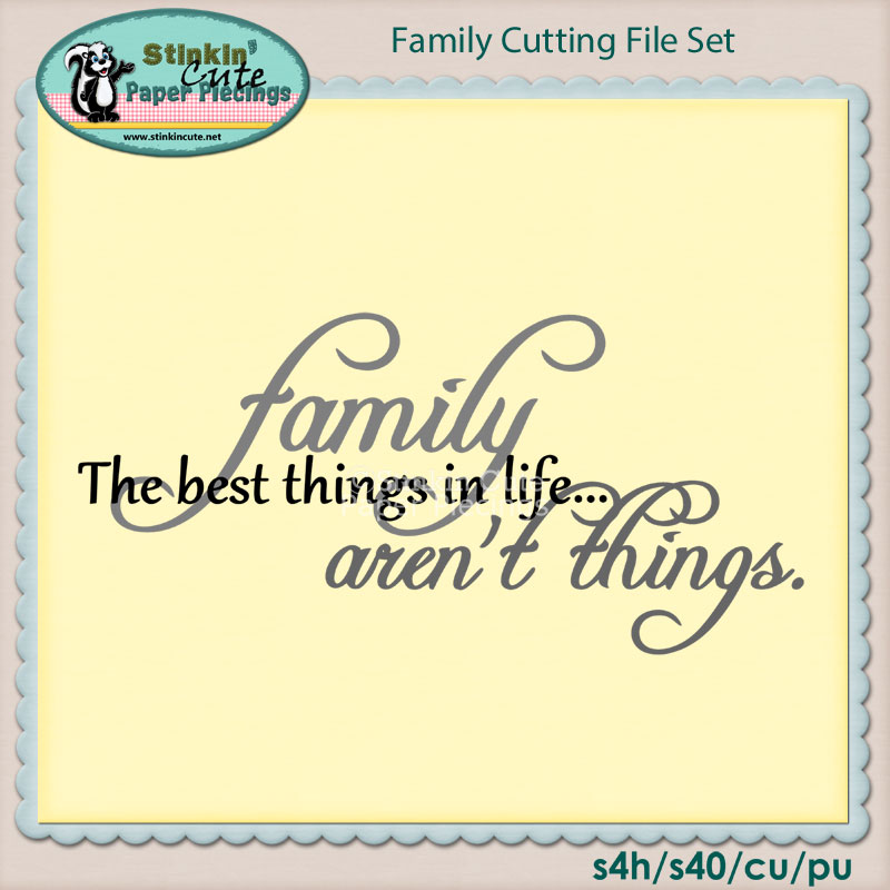 The best things in life... Family aren't things Cutting File Set