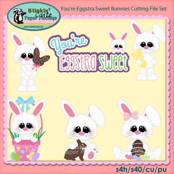 You're Eggstra Sweet Bunnies Cutting File Set