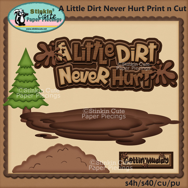 A Little Dirt Never Hurt Print and Cut
